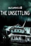 Тревожные / The Unsettling (2019)