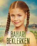 В ожидании весны / Bahari Beklerken (2019-...)